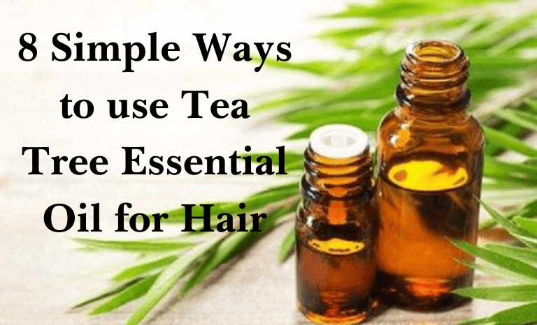 8 Simple Ways to Use Tea Tree Oil for Hair